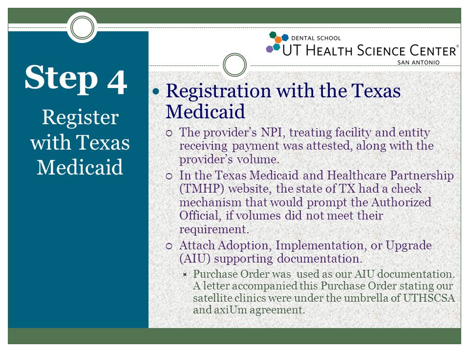 Step 4 Register with Texas Medicaid  Once all information was entered and deemed accurate, the Authorized Official signed electronically and submitted the application.