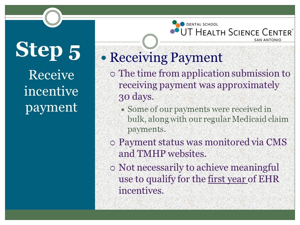 Step 5 Receive incentive payment