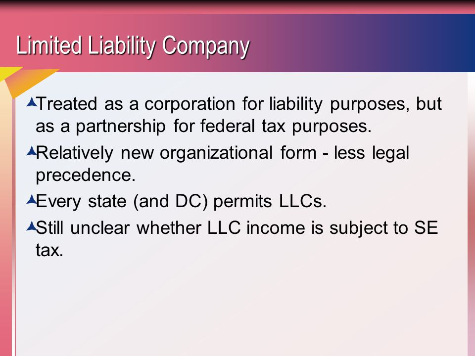 S Corporations  Legally a corporation under state law.