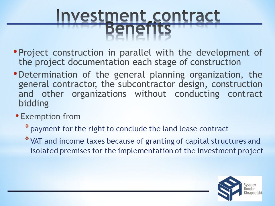 Undergoing the mandatory legal expertise by the investment project Object, extent and terms of investments as well as terms of realization of the investment project and the contract validity Rights and obligations of the investor (investors) and the Republic of Belarus – the parties of the investment contract The responsibility of the parties of the investment contract for failure to meet the conditions Information confidentiality requirement The order and the authority to resolve disputes concerning the contract provisions between the parties of the investment contract.