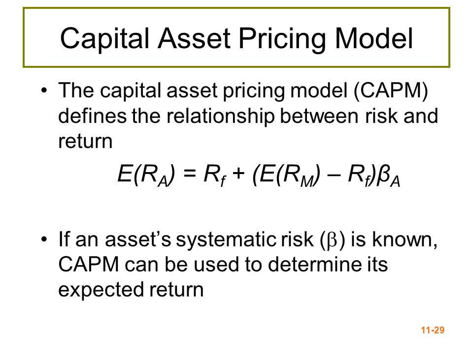 11-30 Factors Affecting Required Return R f measures the pure time value of money RP M = (E(R M )-R f ) measures the reward for bearing systematic risk  i measures the amount of systematic risk