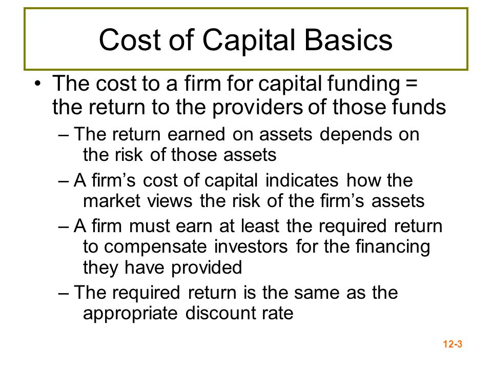 12-4 Cost of Equity The cost of equity is the return required by equity investors given the risk of the cash flows from the firm Two major methods for determining the cost of equity - Dividend growth model - SML or CAPM