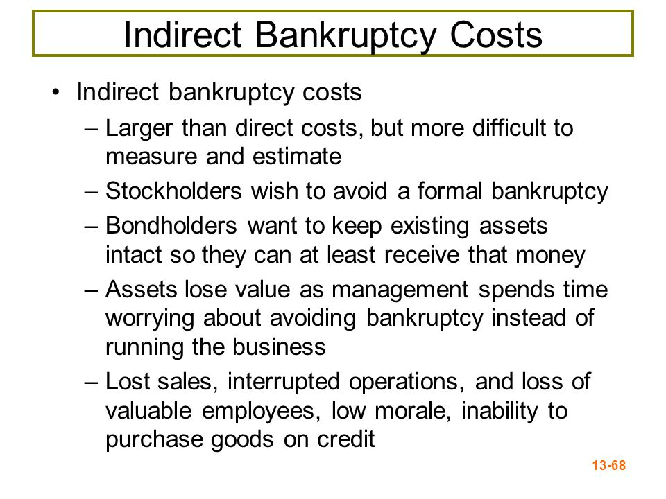 13-69 Case III With Bankruptcy Costs  D/E ratio →  probability of bankruptcy  probability →  expected bankruptcy costs At some point, the additional value of the interest tax shield will be offset by the expected bankruptcy costs At this point, the value of the firm will start to decrease and the WACC will start to increase as more debt is added