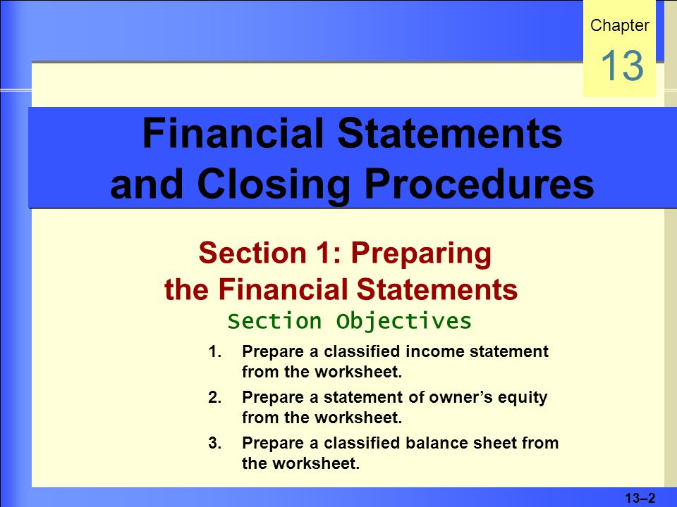13–3 A classified income statement is sometimes called a multiple-step income statement.