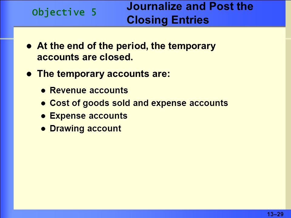 13–30 1.Close revenue accounts and cost of goods sold accounts with credit balances to Income Summary.