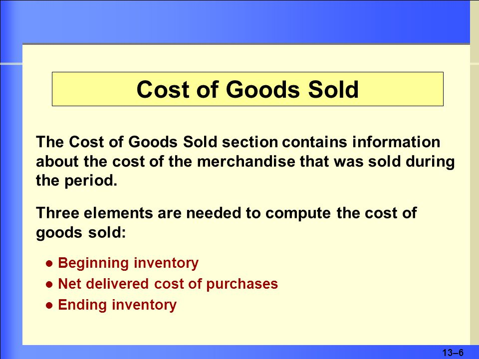 13–7 Purchases Freight In (Purchases Returns and Allowances) (Purchases Discounts) Net Delivered Cost of Purchases