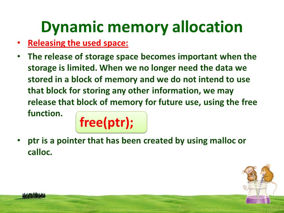 Dynamic memory allocation To alter the size of allocated memory: The memory allocated by using calloc or malloc might be insufficient or excess sometimes in both the situations we can change the memory size already allocated with the help of the function realloc().