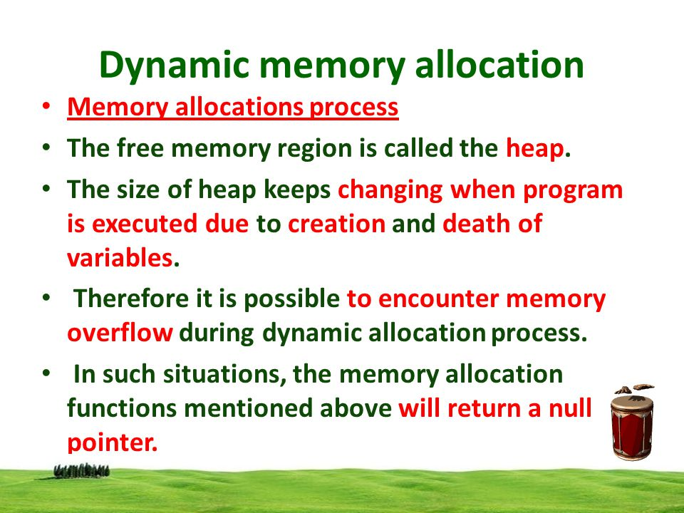 Dynamic memory allocation Allocating a block of memory: A block of memory may be allocated using the function malloc().