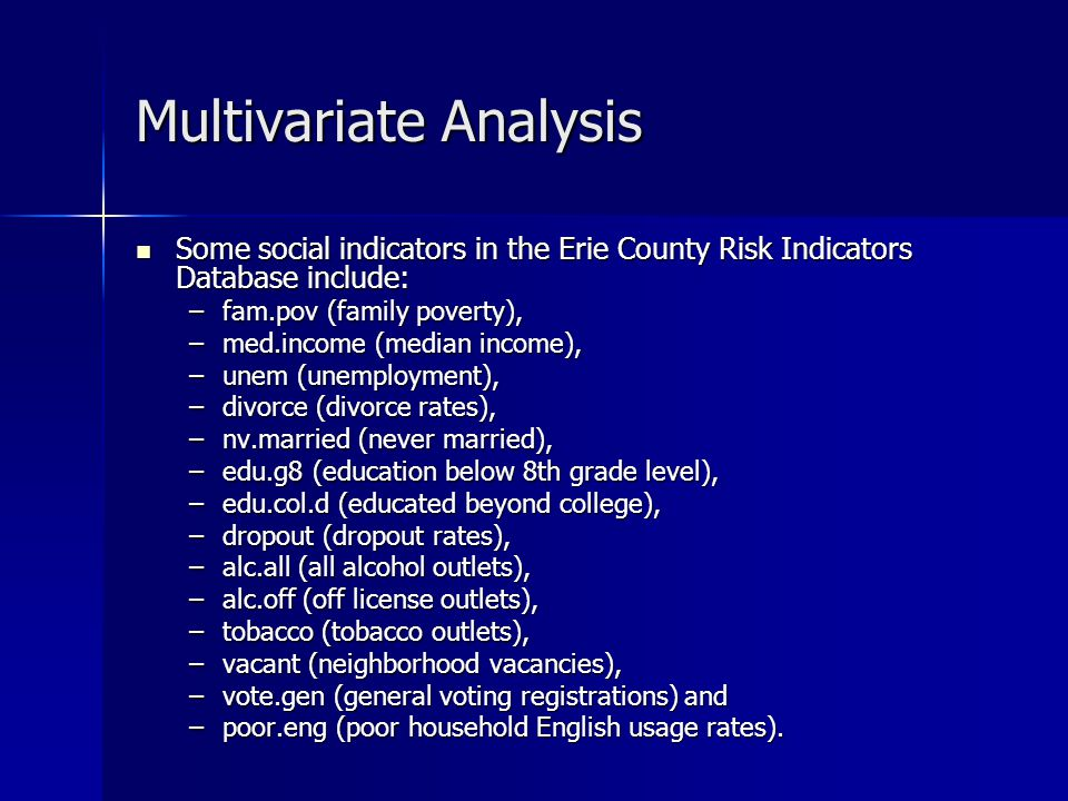 Multivariate Analysis An indicator of overall alcohol problems for Erie County is the rate of admissions to treatment for alcoholism and substance abuse.