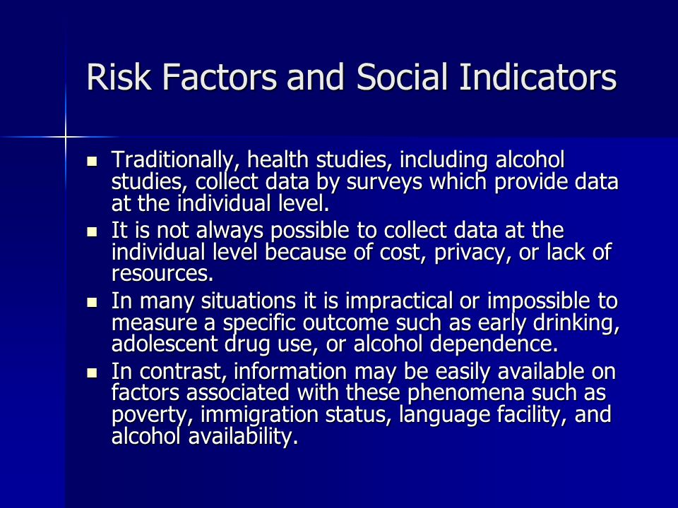 Risk Factors and Social Indicators Social indicators are numerical data, usually archival in nature, that measure the well-being of a population.