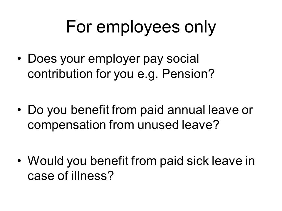 For employees only (cont..) Does your employer deduct income tax from your salary/wage.