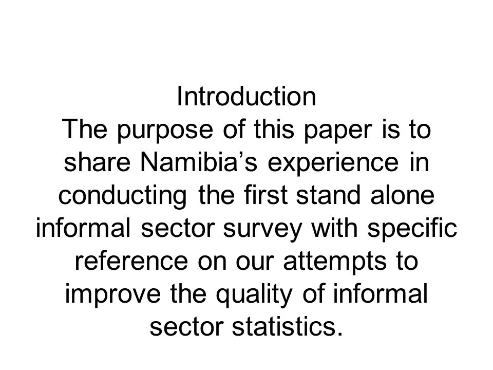 Criteria s used identify informal sector enterprises The informal sector was restricted to the Private sector.