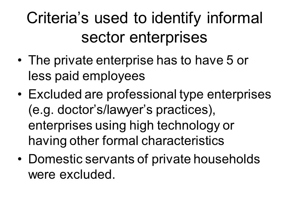 Type of survey The 2001 Namibia Informal Sector Survey focused on enterprises and did not collect data on the household per se.