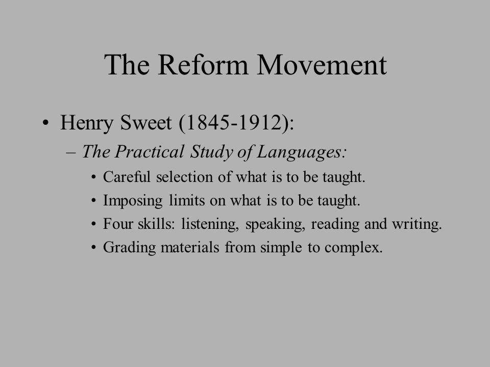 General considerations of the Reform Movement (Sweet, Viëtor).