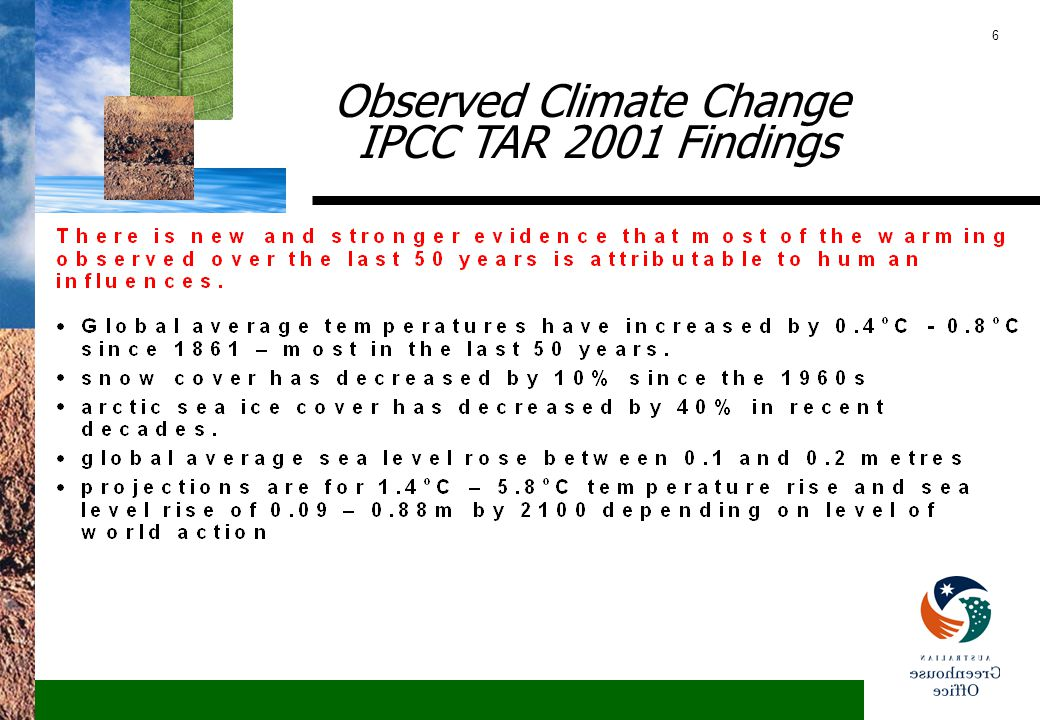 7 Impacts and Vulnerabilities IPCC TAR 2001 Findings Average rainfall in Australia will decrease and water resources will be stressed Some agricultural production may initially benefit, but this benefit will disappear over time Tropical vector borne diseases will spread south Tourism will be affected by sea rises, ocean warming and snow cover reduction Insurance industry will factor in weather related risk