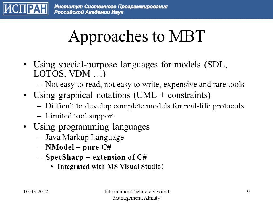 Approaches to MBT Fully automated test construction –Solvers require linear constraints, no maps, sets, lists, etc.
