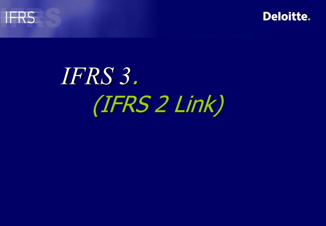 IFRS 3 Cost of acquisition- IFRS 2 link n Facts –Company A purchases 100% of Company B's shares from management for a combination of cash and shares.