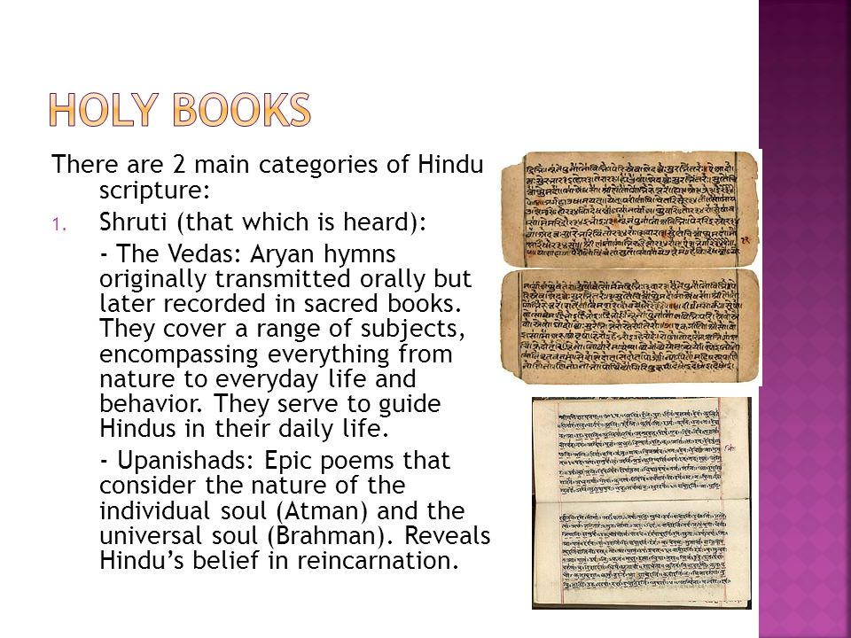 There are 2 main categories of Hindu scripture: 1.
