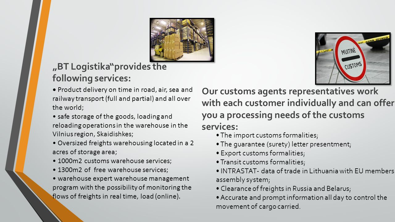 We know how...We invite you to become our clients in the field of logistics.