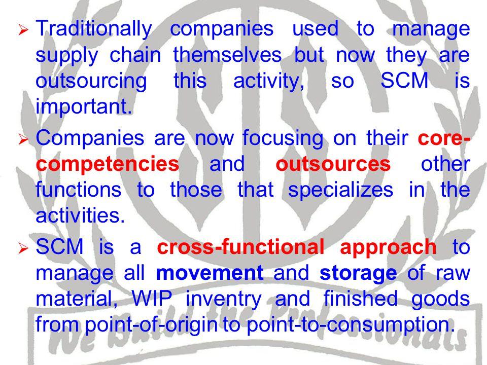 Logistic v/s SCM  Logistic includes management of transportation(inbound & outbound) and warehousing.