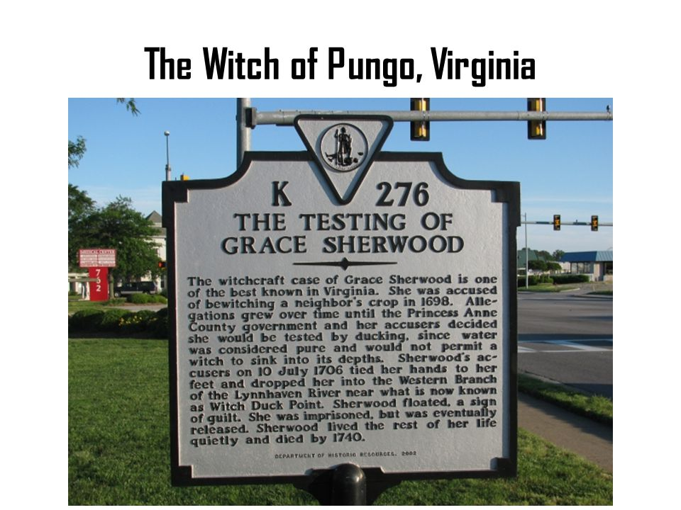 Virginia Woman Seeks to Clear Witch of Pungo Sherwood was tied cross bound — her right thumb to her left big toe and her left thumb to her right big toe — and tossed into the water at 10 a.m.