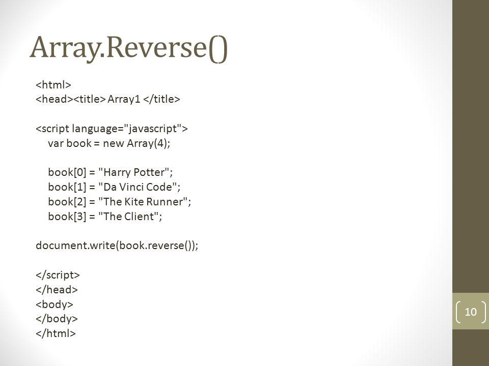 Arrays Array.slice() Returns a slice (or subarray) of the specified array.
