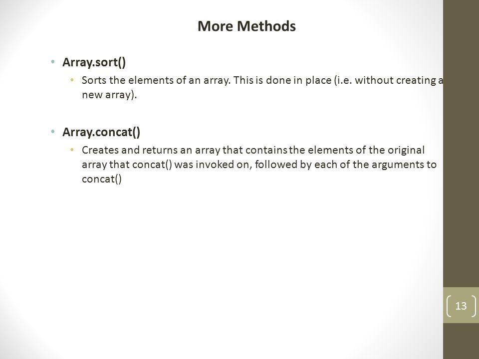 Array.sort() Array1 var book = new Array(4); book[0] = Harry Potter ; book[1] = Da Vinci Code ; book[2] = The Kite Runner ; book[3] = The Client ; document.write(book.sort()); 14