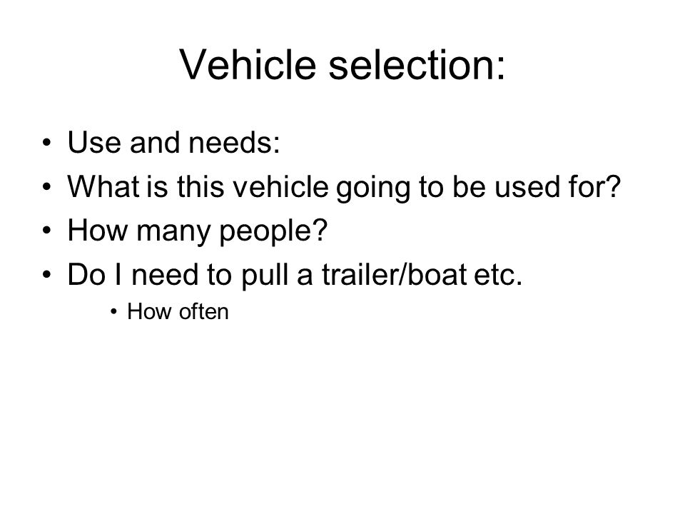Vehicle selection: How much money do I have to spend on transportation.