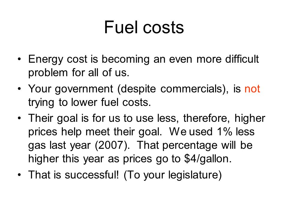 You are on your own.It is your responsibility to reduce your fuel and other energy costs.