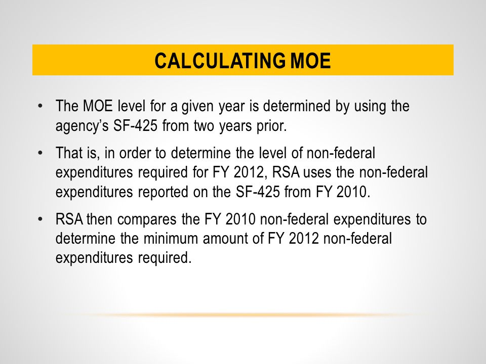 CALCULATING MOE (CONT.) Where is this information on the SF- 425, Federal Financial Report.