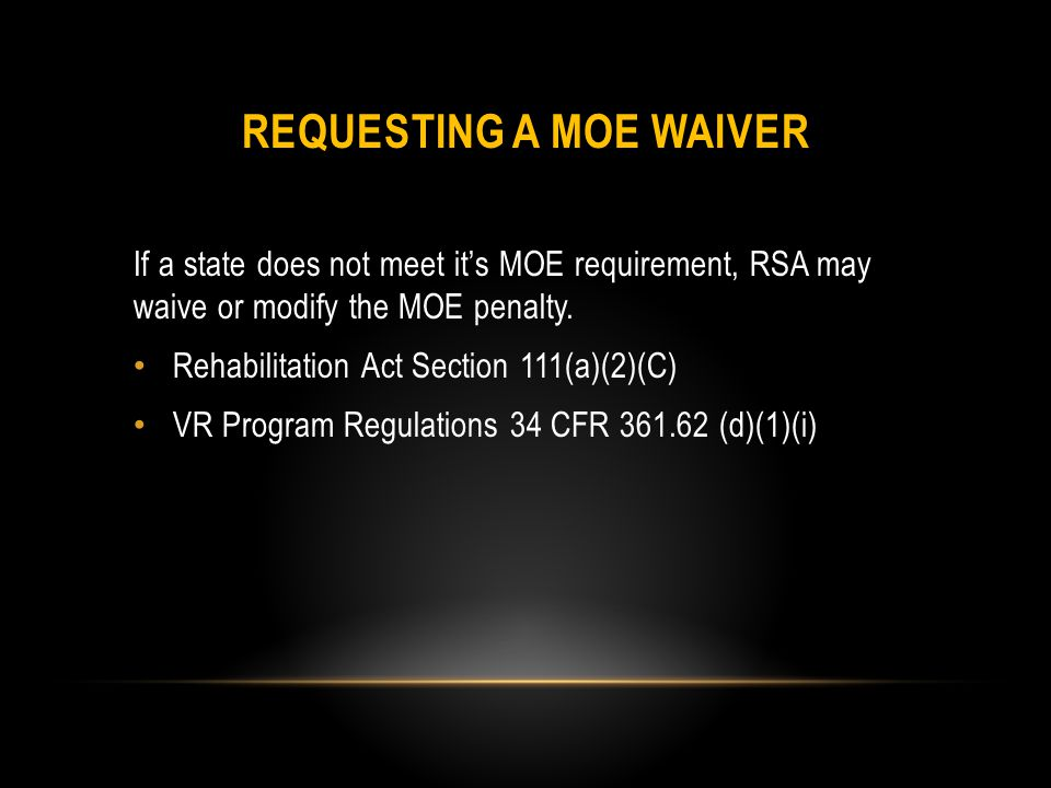 Under What Circumstances are Waivers or Modifications Granted.
