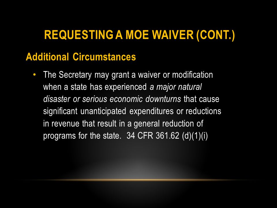Additional Circumstances The Secretary may grant a waiver or modification if the shortfall was caused by the state making substantial expenditures in the VR program for long- term purposes due to the one-time costs associated with the construction of a facility for CRP purposes, the establishment of a CRP, or for the acquisition of equipment.