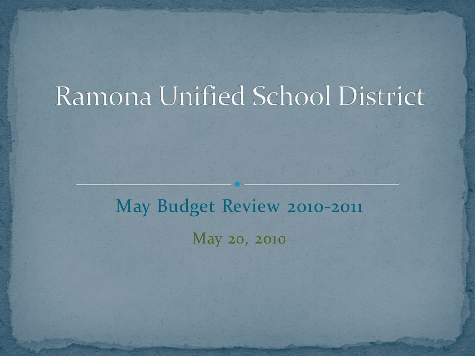 Update on the Progress of the 2010-2011 Budget Review Assumptions of the Budget Reduction Plan Revised Assumptions May Revise Other Funds This report ONLY looks at the revenues and expenses of 2010-2011, not at any carryover or ending balances