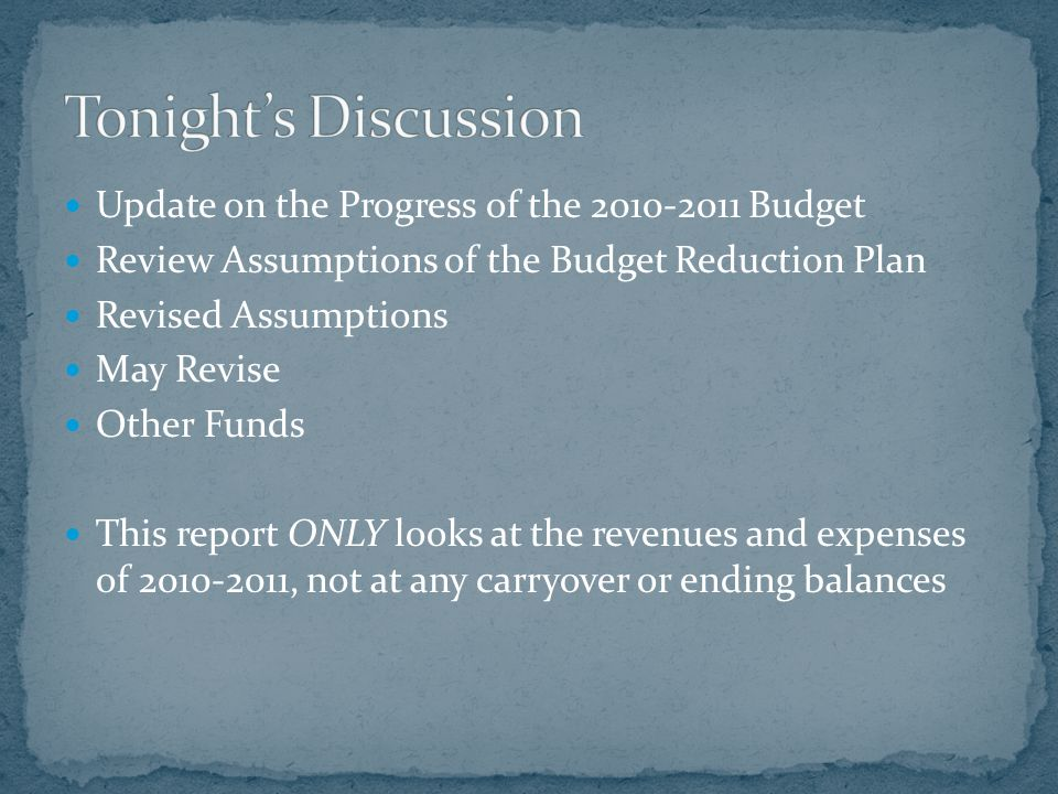An analysis of the Governor's January Budget Proposal Reduction to revenue limit Negative COLA (-0.38%) $201 per ADA reduction Loss of revenues due to decline in enrollment Estimated increase in operating costs Formulated Budget Reduction Plan Number of retirees (early retirement program) FTE layoffs for both Certificated and Classified employees Reduction of site and department allocations Reduction in maintenance funding May Budget Revision has been submitted A formal analysis has not been completed