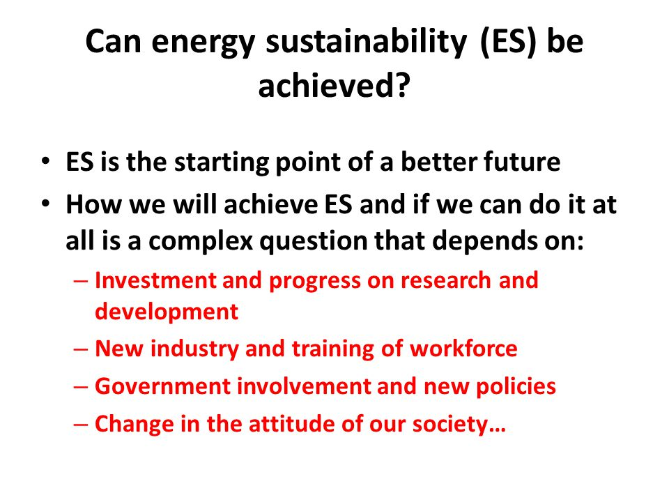 Energy issues affects every aspect There are some that are obvious to you related to transportation and electricity needs But also – Politics/International Relations – Economy – Society – Environment – Etc…