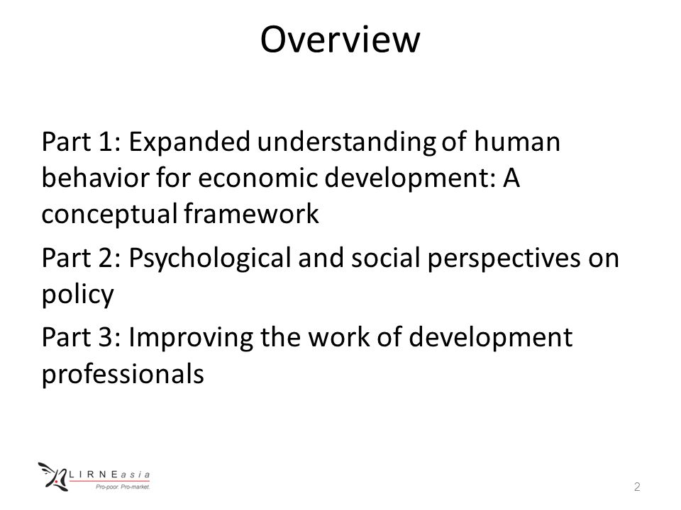 Part 1 ; Understanding human behaviour for economic development Thinking automatically Thinking socially Thinking with mental models 3