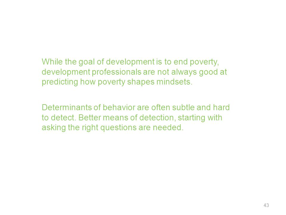 Assumptions about why people behave the way they do Policy 44
