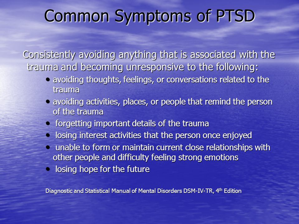 Common Symptoms of PTSD Ongoing symptoms of amplified stimulation as indicated by two of the following: trouble falling or staying asleep trouble falling or staying asleep emotional instability such as being angry for no reason or easily irritated.