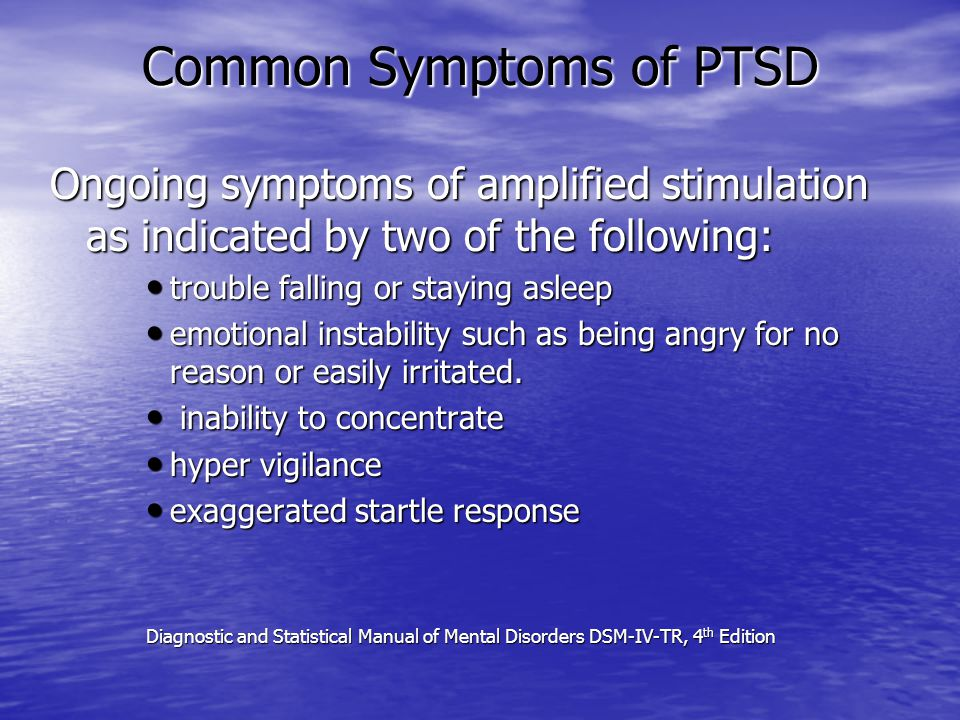Biological factors Women are more likely to suffer from PTSD than men.