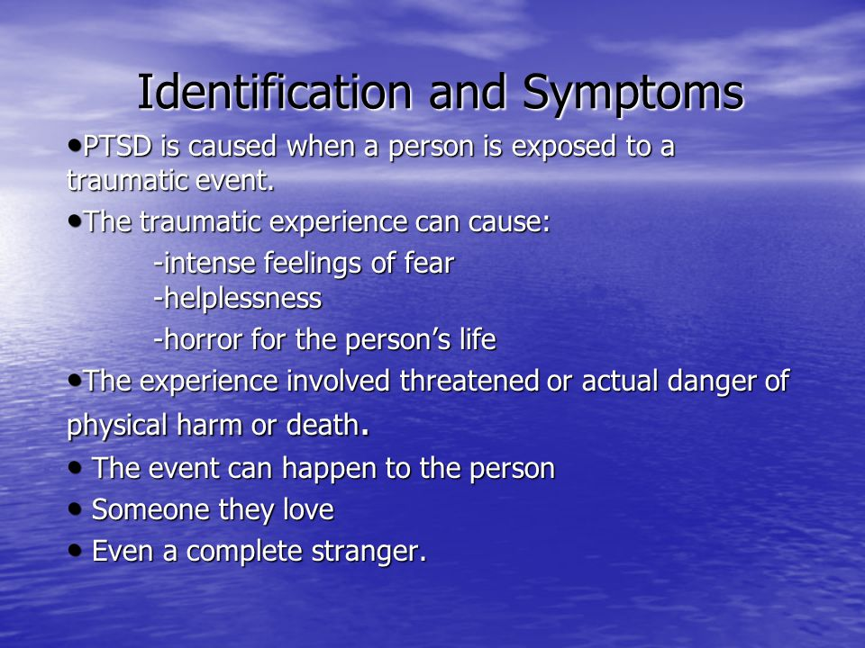 Identification and Symptoms Identification and Symptoms PTSD usually occurs within a couple months after the traumatic event but can even develop years after the event.