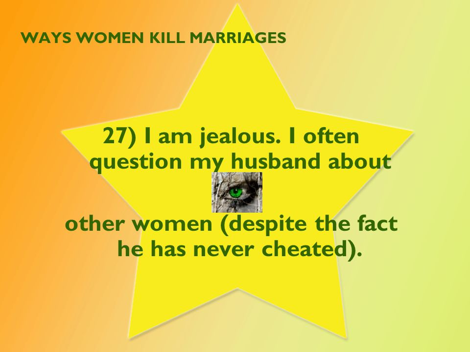WAYS WOMEN KILL MARRIAGES 28) My kids have left home and I've been thinking about my marriage flaws.