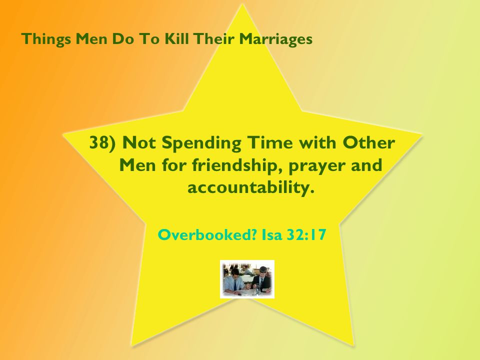 Things Men Do To Kill Their Marriages 39) Don't remember family traditions like birthdays, anniversaries, or call their mother without being reminded.