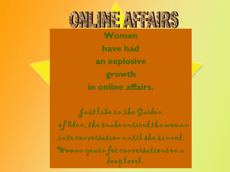 DEFINITION OF ONLINE AFFAIRS An online affair (or cyber affair) is an intimate/sexually explicit communication (instant messaging, email, exchanging pictures) between a married person and someone (other than their spouse) that takes place on the Internet.