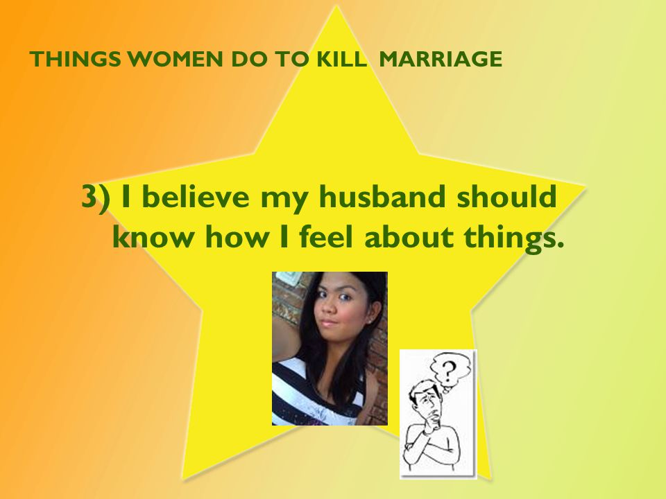 THINGS WOMEN DO TO KILL MARRIAGE 4)I tend to obsess on my husband's shortcomings and remind him often of them.