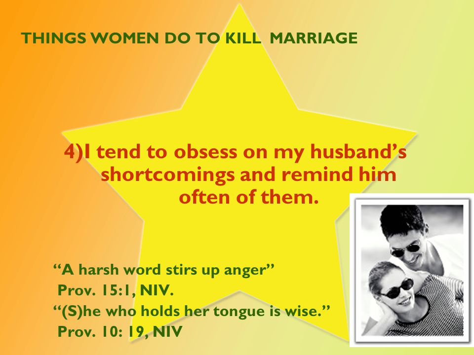 THINGS WOMEN DO TO KILL MARRIAGE 5) I yell at my husband during disagreements.