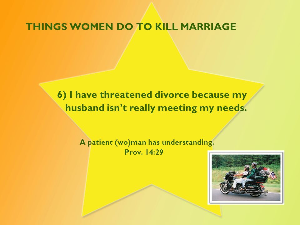 THINGS WOMEN DO TO KILL MARRIAGE 7) I have called my husband derogatory names.