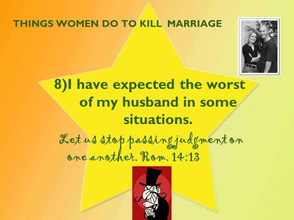 THINGS WOMEN DO TO KILL MARRIAGE 9)I have started bringing up old issues when fighting with my husband.