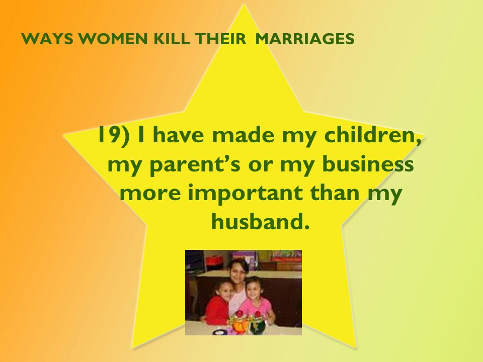 WAYS WOMEN KILL THEIR MARRIAGES 20) I give my husband that cold shoulder when I am moody or upset at something