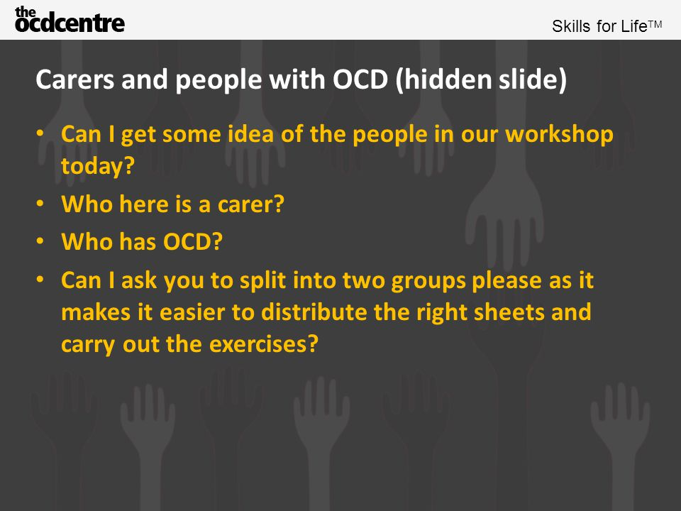 Skills for Life TM How does OCD affect relationships?
