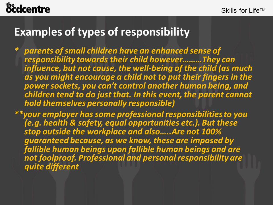 Skills for Life TM You are responsible for you.